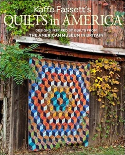 Kaffe Fassetts Quilts in America by Kaffe Fassett